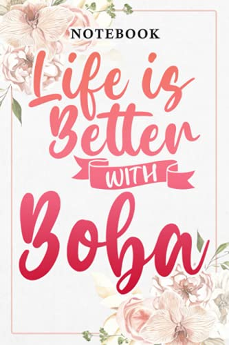 Life Is Better With Boba Tapioca Pearls Drink Cold Milk Tea Funny: Lined Journal Notebook / Gifts for Women Friend Mom Sister Daughter Aunt Grandma ... for Her Birthday Mother