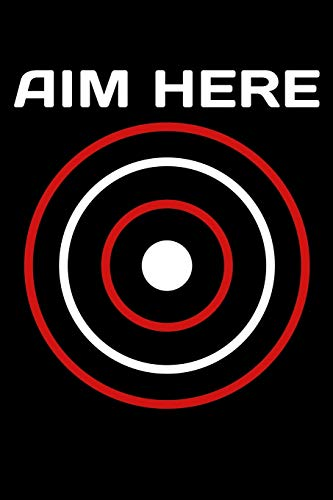 Aim Here: Archery Notebook to Write in, 6x9, Lined, 120 Pages Journal