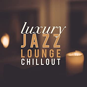 Luxury Jazz Lounge Chillout
