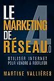 Le Marketing de réseau 4.0: Utiliser internet pour vendre et recruter