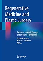 Regenerative Medicine and Plastic Surgery: Elements, Research Concepts and Emerging Technologies