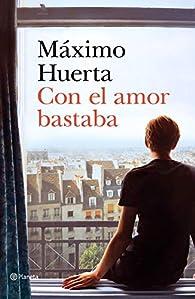Con el amor bastaba par Máximo Huerta