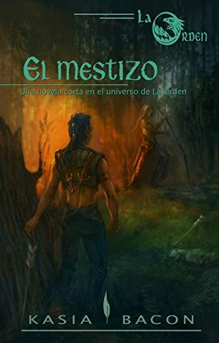 El mestizo: Una novela corta en el universo de La Orden