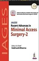 Recent Advances in Minimal Access Surgery - 2