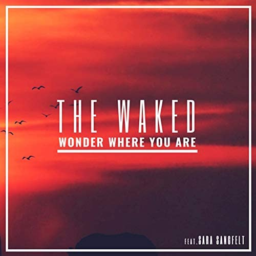 The Waked feat. Sara Sangfelt feat. Sara Sangfelt