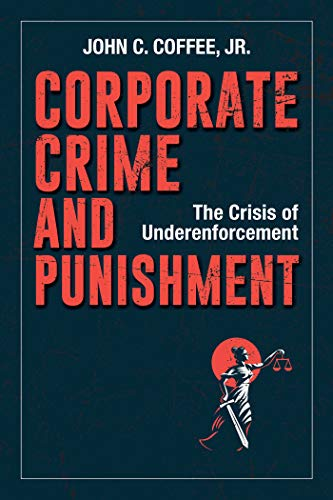 Compare Textbook Prices for Corporate Crime and Punishment: The Crisis of Underenforcement  ISBN 9781523088850 by Coffee, John