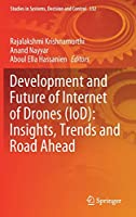 Development and Future of Internet of Drones (IoD): Insights, Trends and Road Ahead (Studies in Systems, Decision and Control, 332)