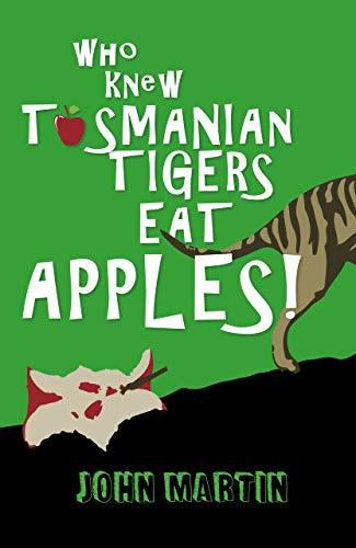 Who Knew Tasmanian Tigers Eat Apples! (English Edition)