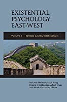Existential Psychology East-West (Revised and Expanded Edition)