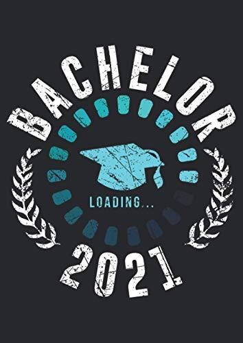 Notizbuch A4 kariert mit Softcover Design: Bachelor 2021 Loading Bachelorarbeit Geschenk Bachelor Hut: 120 karierte DIN A4 Seiten