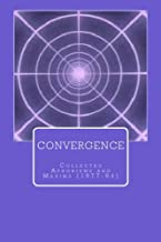 Convergence: Collected Aphorisms and Maxims (1977-84)