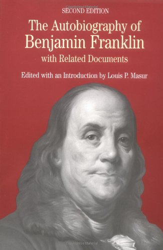 The Autobiography of Benjamin Franklin: with Related Documents (Bedford Series in History and Culture)