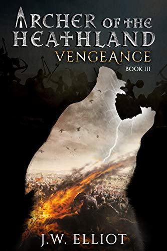 Archer of the Heathland: Vengeance (Book 3)