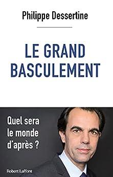 Le Grand basculement par [Philippe DESSERTINE]