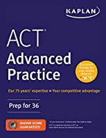 ACT Advanced Practice: Prep for 36 (Kaplan Test Prep)