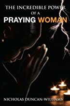 The Incredible Powers of a Praying Woman