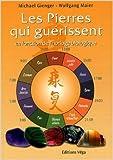 Les pierres qui guérissent - En fonction de l'horloge biologique de Michael Gienger ,Wolfgang Maier,Claude Dhorbais (Traduction) ( 14 avril 2008 ) - 14/04/2008