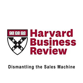 Dismantling the Sales Machine (Harvard Business Review) cover art
