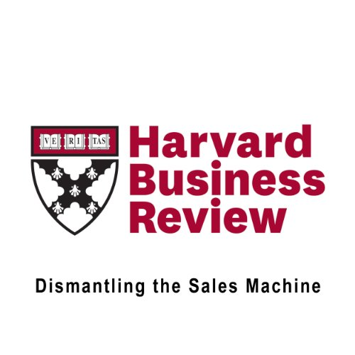 Page de couverture de Dismantling the Sales Machine (Harvard Business Review)