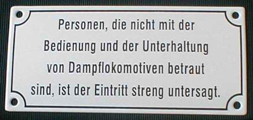 BBV Emaille Schild Personen, die Nicht mit der Bedienung von Dampflokomotiven bertraut sind Eintritt verboten 17,5x8 cm wetterfest und lichtecht Emailleschild