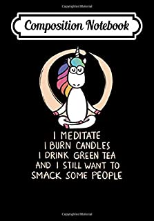 Composition Notebook: i meditate i burn candles i drink green tea and st, Journal 6 x 9, 100 Page Blank Lined Paperback Journal/Notebook