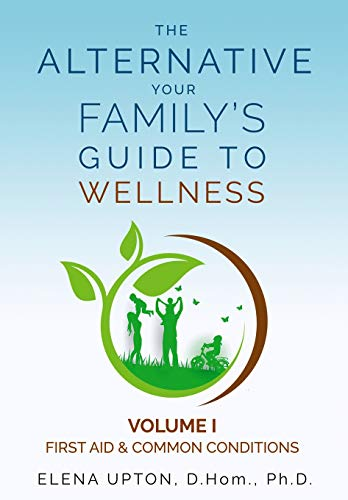 Compare Textbook Prices for The Alternative: Your Family's Guide to Wellness 2nd ed. Edition ISBN 9780972641777 by Upton, Elena