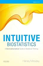 Intuitive Biostatistics: A Nonmathematical Guide to Statistical Thinking, 3rd edition