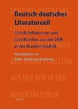 Deutsch-deutsches Literaturexil: Schriftstellerinnen und Schriftsteller aus der DDR in der Bundesrepublik