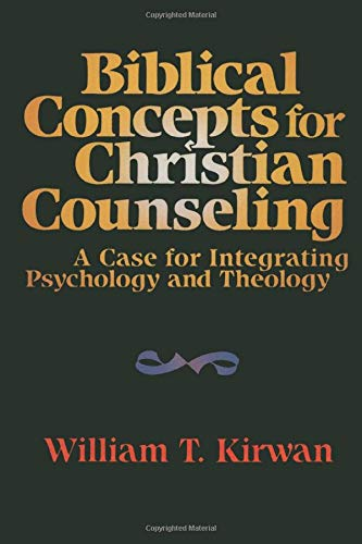 Compare Textbook Prices for Biblical Concepts for Christian Counseling: A Case for Integrating Psychology and Theology 5th or later Edition Edition ISBN 9780801054549 by Kirwan, William T.