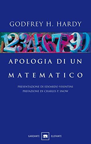 Apologia di un matematico (Italian Edition)