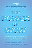 The Power of Wow: How to Electrify Your Work and Your Life by Putting Service First