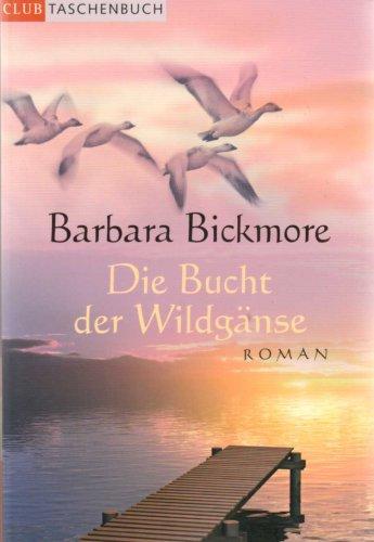 Die Bucht der Wildgänse : Roman. Aus dem Amerikan. von Karin Dufner und Andreas Ohlendorf, Kollektiv Druck-Reif, Club-Taschenbuch