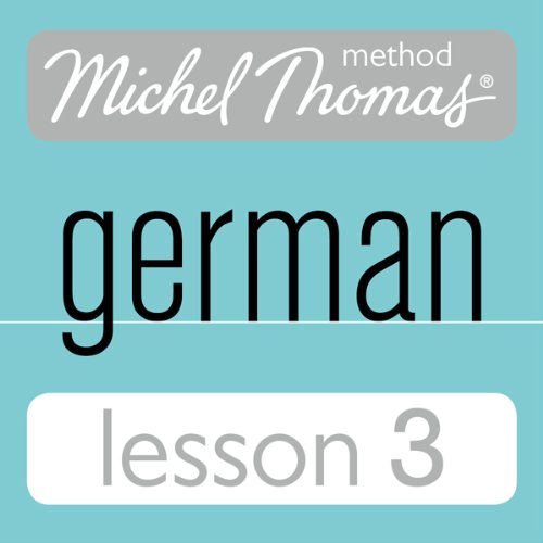Michel Thomas Beginner German, Lesson 3 audiobook cover art