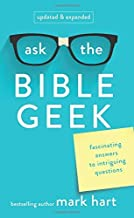 Ask the Bible Geek: Fascinating Answers to Intriguing Questions