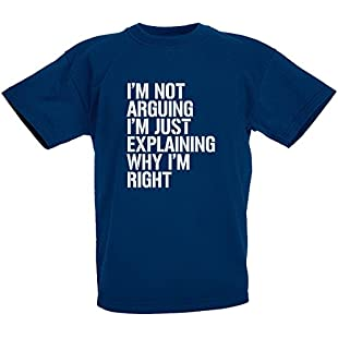 loltops I'm Not Arguing I'm Just Explaining Why I'm Right, Novelty T-Shirt for Boys, Kids (12-13 Years, Navy)