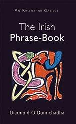 The Irish Phrase-Book/An Raleabhar Gaeilge: Diarmuid O Donnchadha