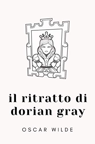 Il ritratto di Dorian Gray (Italian Edition)