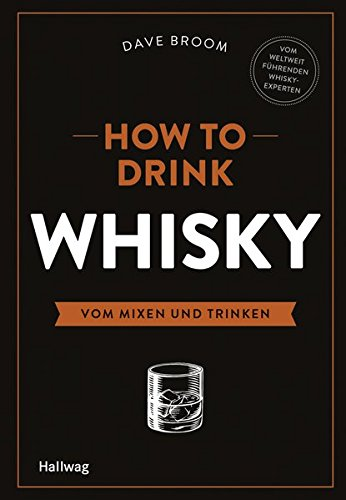 How to Drink Whisky: Vom Mixen und Trinken
