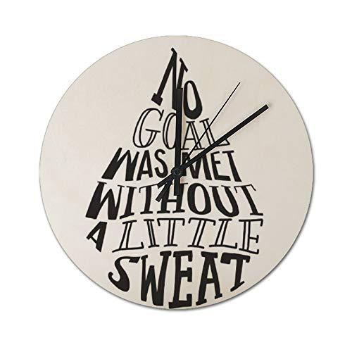 Reloj de pared silencioso de 30 x 30 cm, con texto en inglés 'I Didn't Achieve My Goal Without A Little Sweat Round Relojs, para casa, oficina, aula, escuela