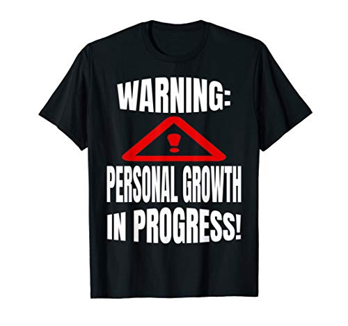 personal shirts Funny Personal Growth & Development Self Improvement T-Shirt