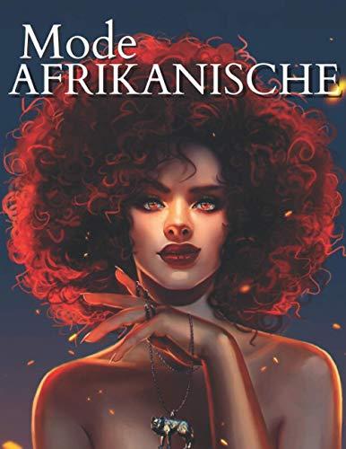 Afrikanische Mode: Für Erwachsene, Jugendliche und Mädchen, Für alle, die Modekleider & Schönheit schwarze Frauen Afroamerikaner lieben.