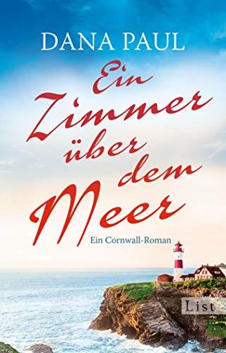 Ein Zimmer über dem Meer: Ein Cornwall-Roman