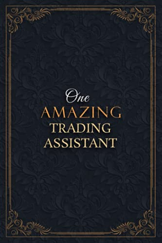 Trading Assistant Notebook Planner - One Amazing Trading Assistant Job Title Working Cover Checklist Journal: Over 110 Pages, Lesson, Daily, Teacher, ... 6x9 inch, Goals, 5.24 x 22.86 cm, Lesson