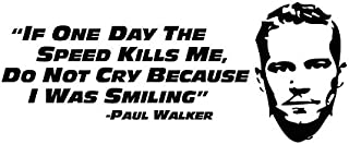 Paul Walker If the Speed Kills Me RIP Memorial Car Bumper Stickers Decals ref:30