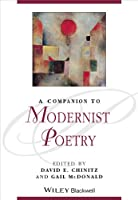 A Companion to Modernist Poetry (Blackwell Companions to Literature and Culture)