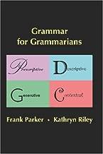 Grammar for Grammarians : Prescriptive, Descriptive, Generative, Contextual