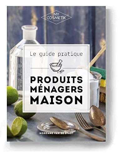Le Guide des Produits Ménagers Maison - DIY - MyCosmetik