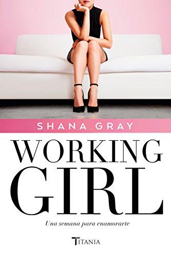Working Girl. Una semana para enamorarte (Titania amour)