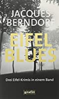 Eifel-Blues: Drei Eifel-Krimis in einem Band