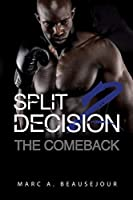 Split Decision 2: The Comeback